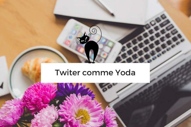 Devenir le Maître Yoda de Twitter ou pas telle est la question