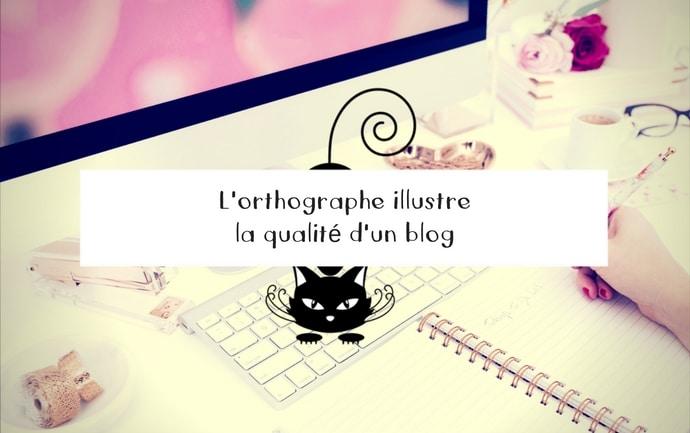 L'orthographe illustre la qualité d'un blog
