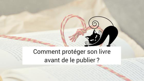 Protéger son manuscrit avant de le publier