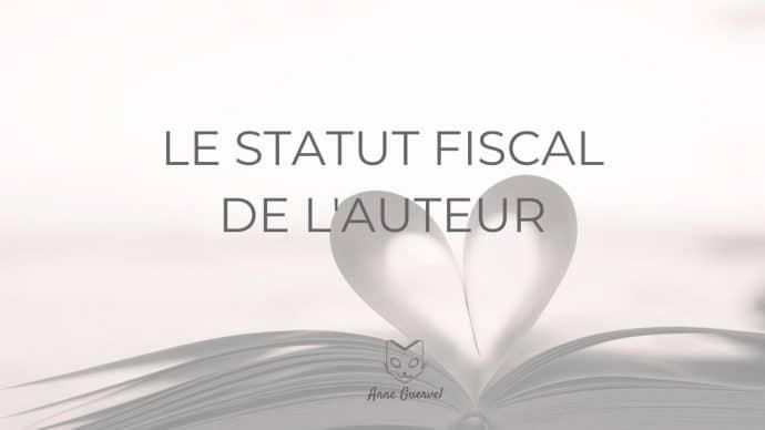 Le statut fiscal de l'auteur