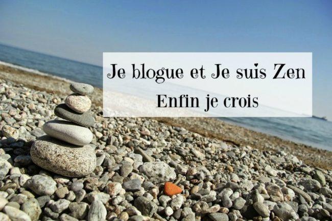 Blogueur zen ou zen parce que blogueur
