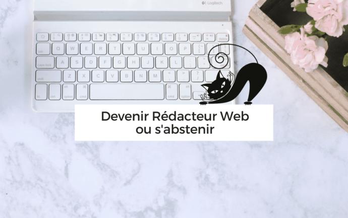 Devenir rédacteur web ou non