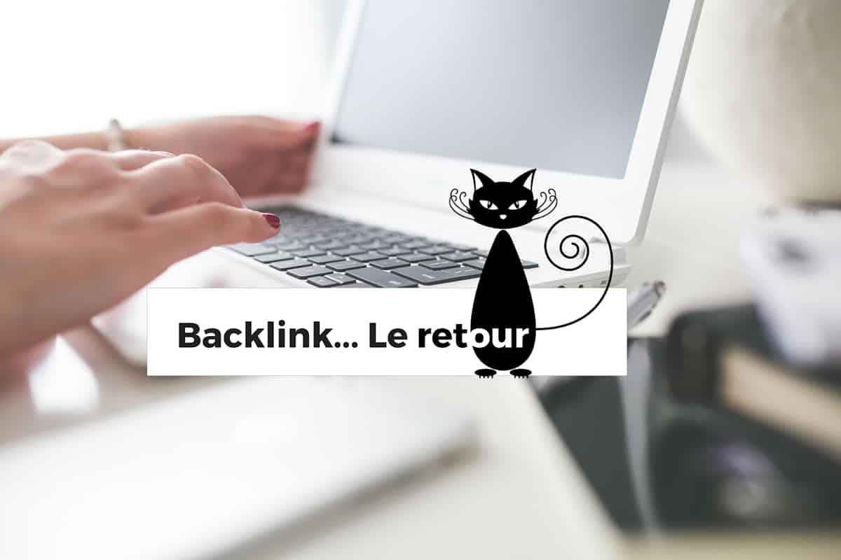 Retour sur les backlinks : ça méritait une petite explication